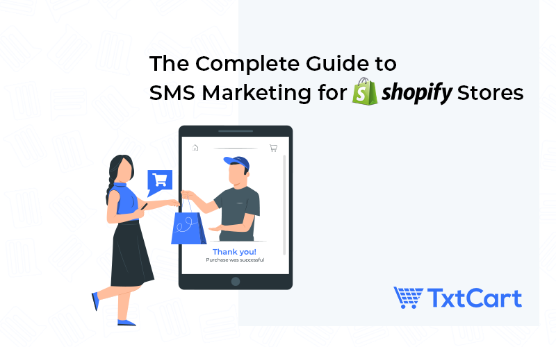 complete guide to SMS marketing for Shopify stores
