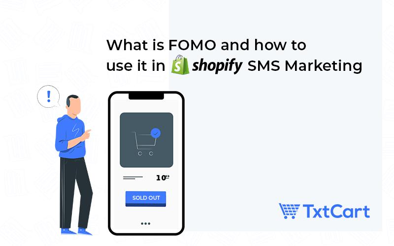fomo marketing in shopify text marketing