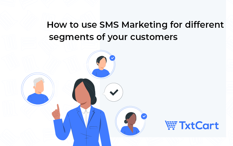shopify sms marketing for different customer segments